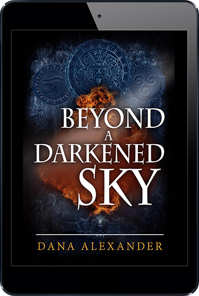 Beyond A Darkened Sky by Dana Alexander